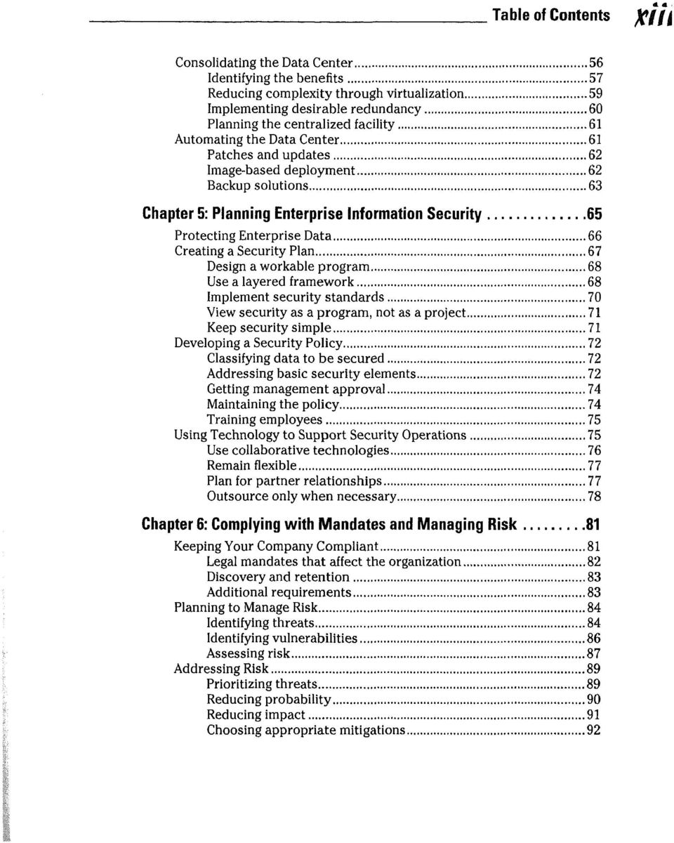 Security Plan 67 Design a workable program 68 Use a layered framework 68 Implement security standards 70 View security as a program, not as a project 71 Keep security simple 71 Developing a Security