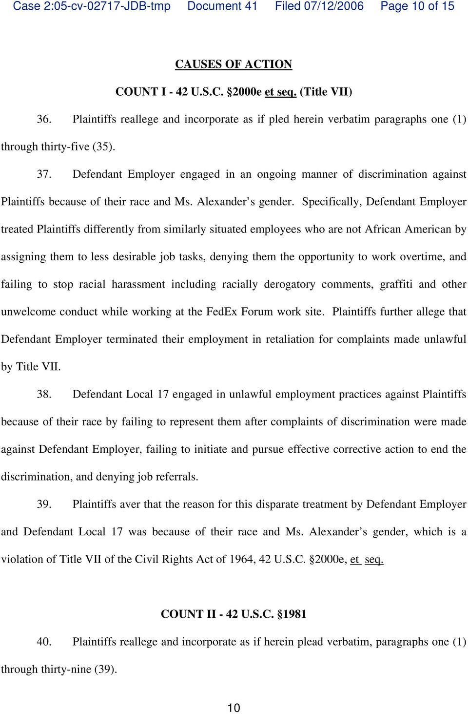 Defendant Employer engaged in an ongoing manner of discrimination against Plaintiffs because of their race and Ms. Alexander s gender.