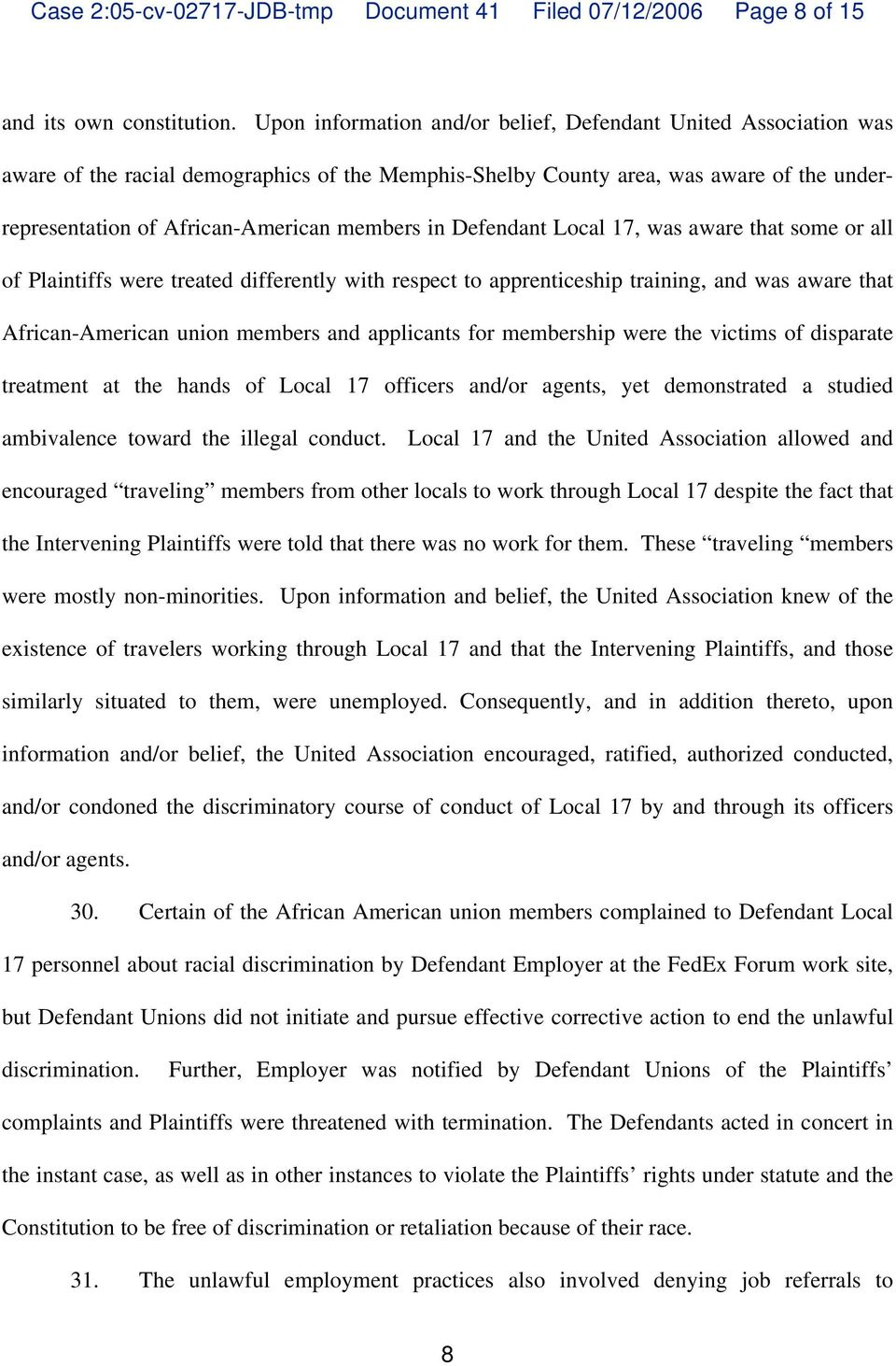 in Defendant Local 17, was aware that some or all of Plaintiffs were treated differently with respect to apprenticeship training, and was aware that African-American union members and applicants for