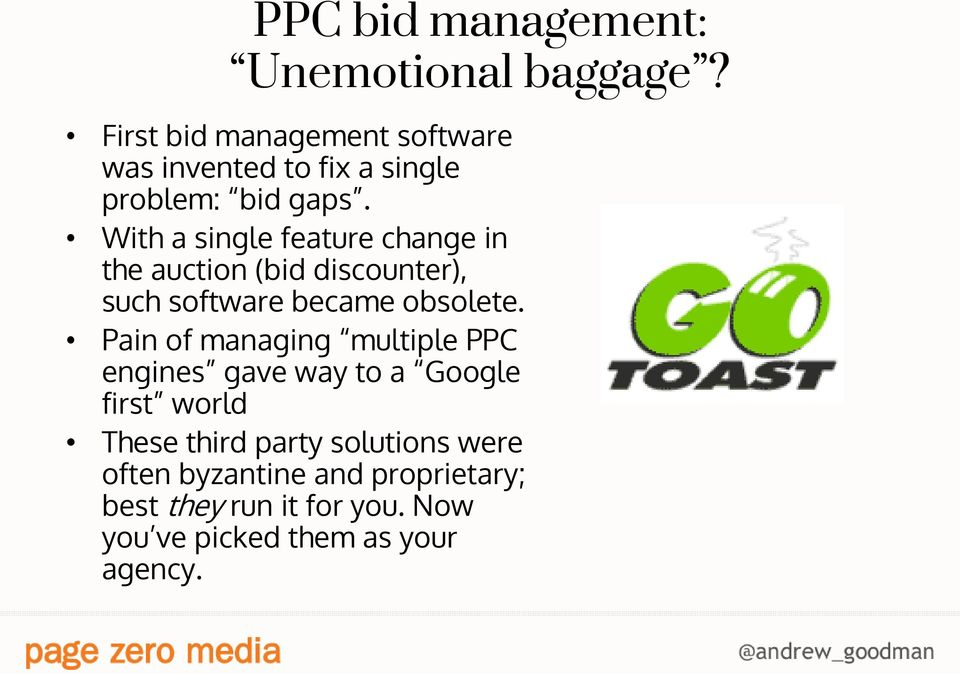 With a single feature change in the auction (bid discounter), such software became obsolete.