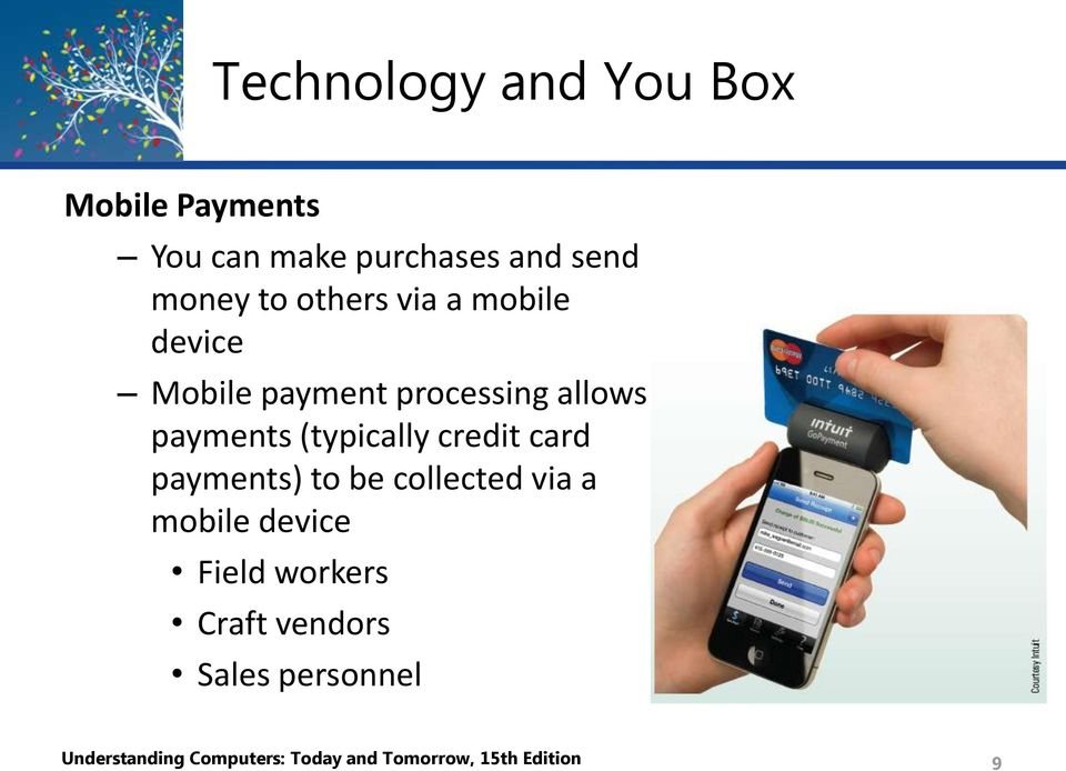 credit card payments) to be collected via a mobile device Field workers Craft