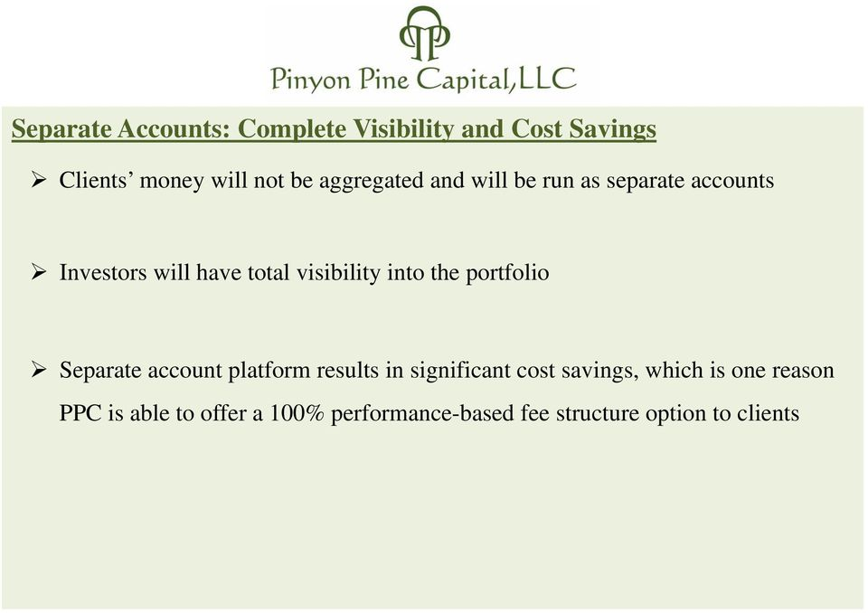 into the portfolio Separate account platform results in significant cost savings,