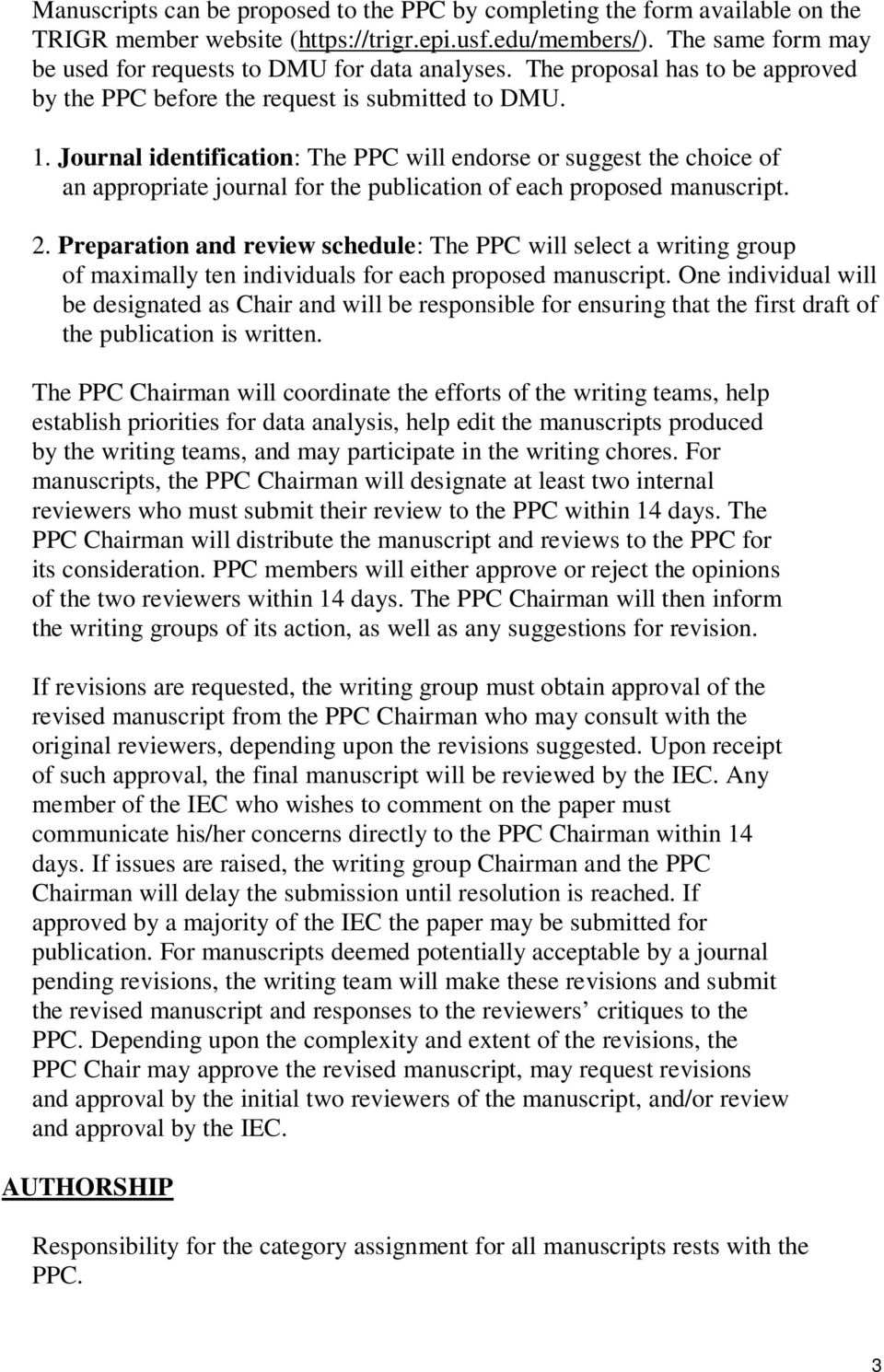 Journal identification: The PPC will endorse or suggest the choice of an appropriate journal for the publication of each proposed manuscript. 2.