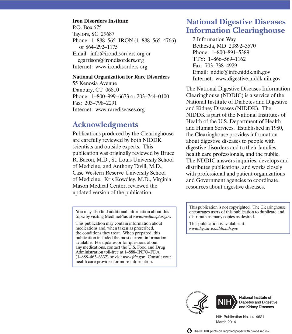 rarediseases.org Acknowledgments Publications produced by the Clearinghouse are carefully reviewed by both NIDDK scientists and outside experts. This publication was originally reviewed by Bruce R.