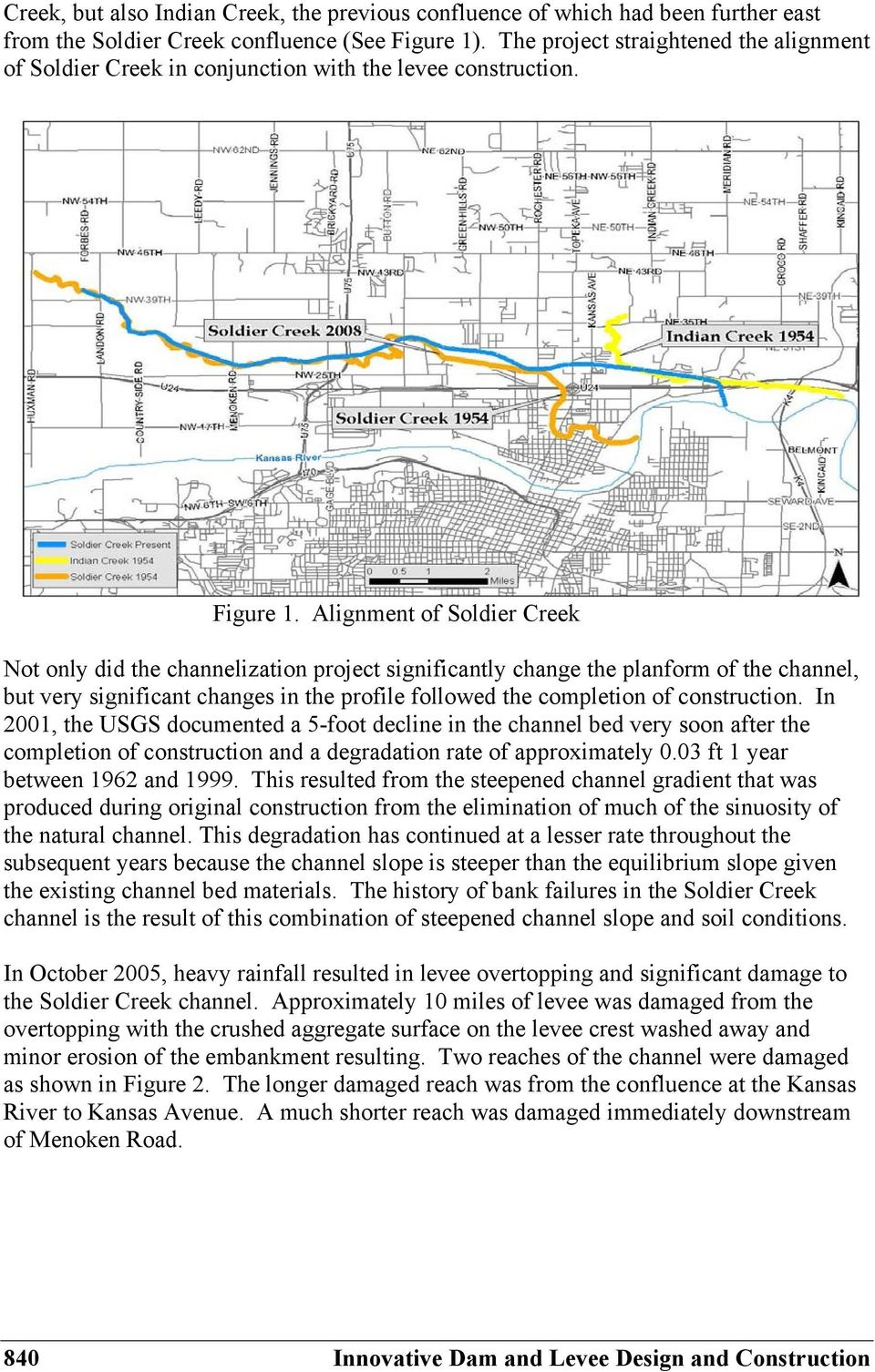 Alignment of Soldier Creek Not only did the channelization project significantly change the planform of the channel, but very significant changes in the profile followed the completion of