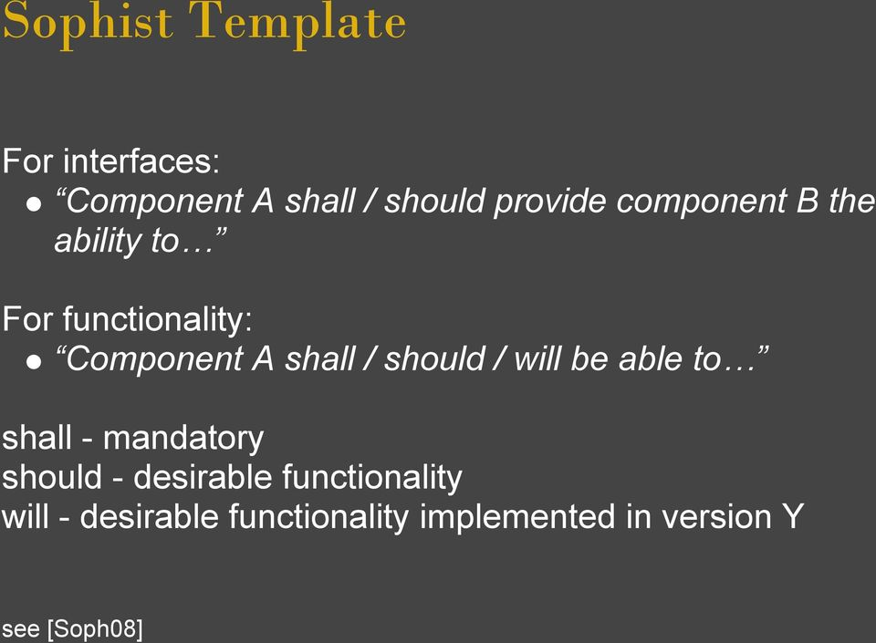should / will be able to shall - mandatory should - desirable