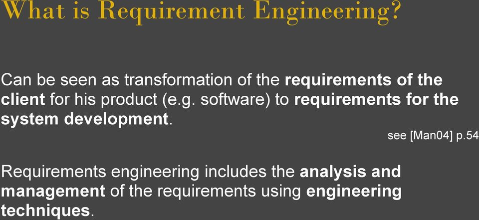 product (e.g. software) to requirements for the system development.