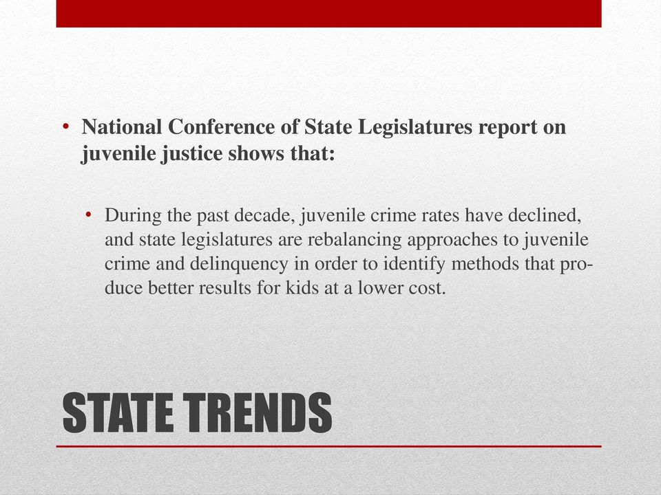 legislatures are rebalancing approaches to juvenile crime and delinquency in