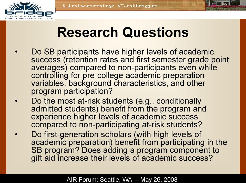 for pre-college academic preparation variables, background characteristics, and other program participation? Do the most at-risk students (e.g., conditionally admitted students) benefit from the program and experience higher levels of academic success compared to non-participating at-risk students?