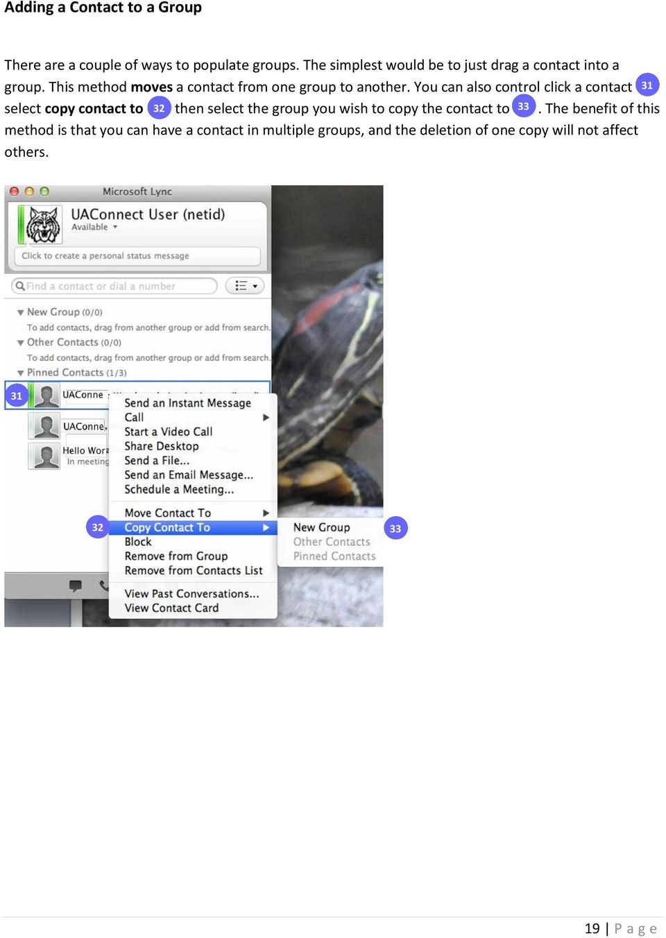 You can also control click a contact 31 select copy contact to 32 then select the group you wish to copy the