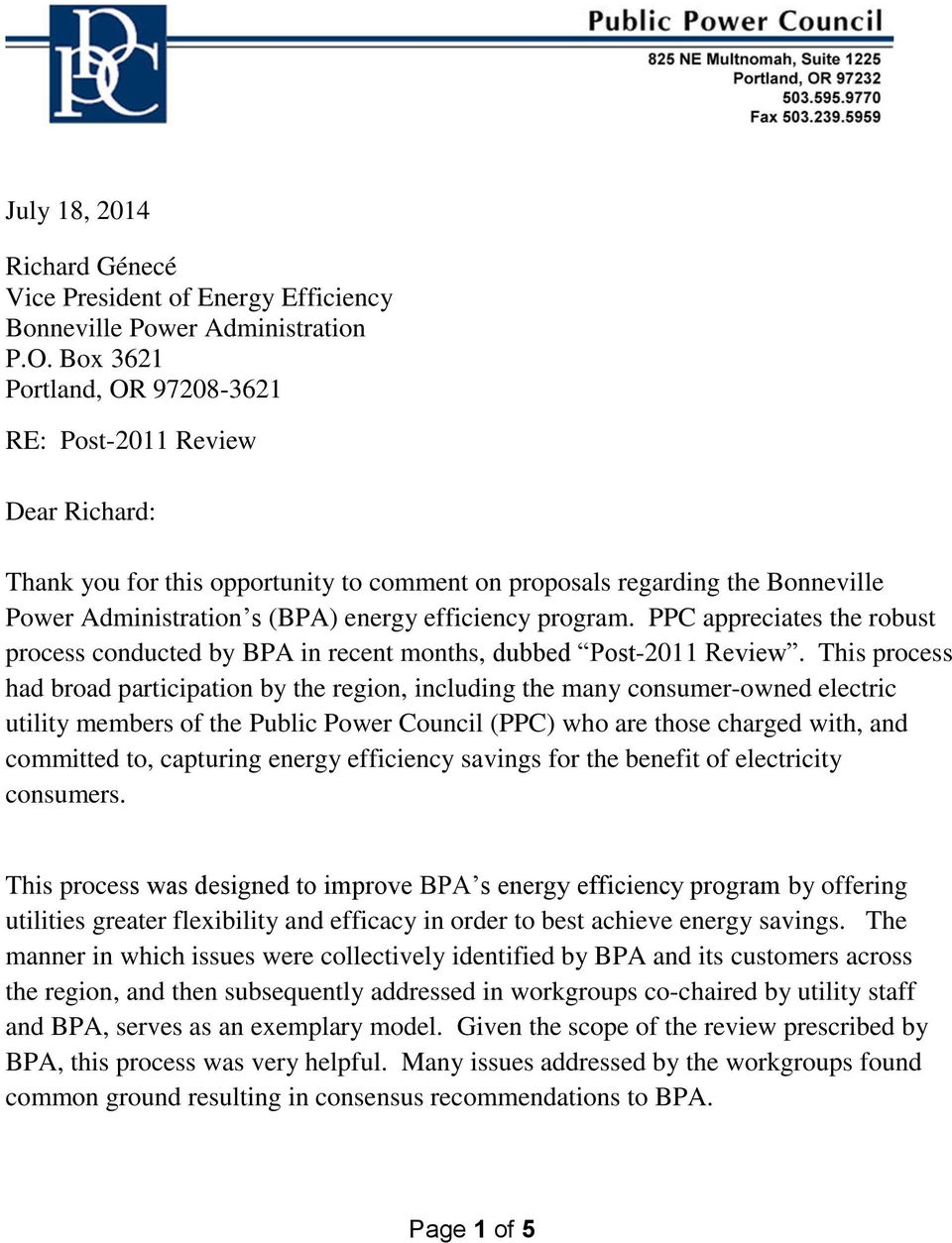 program. PPC appreciates the robust process conducted by BPA in recent months, dubbed Post-2011 Review.