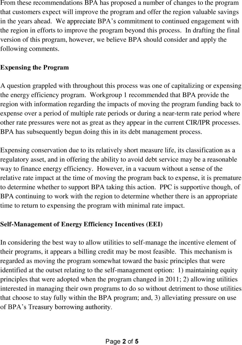 In drafting the final version of this program, however, we believe BPA should consider and apply the following comments.