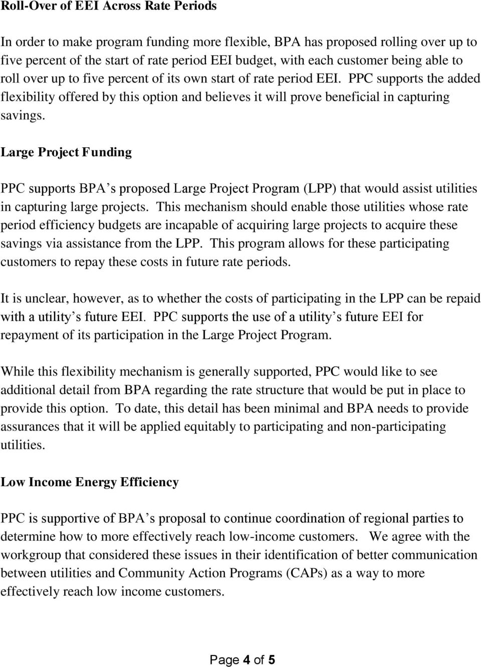 Large Project Funding PPC supports BPA s proposed Large Project Program (LPP) that would assist utilities in capturing large projects.