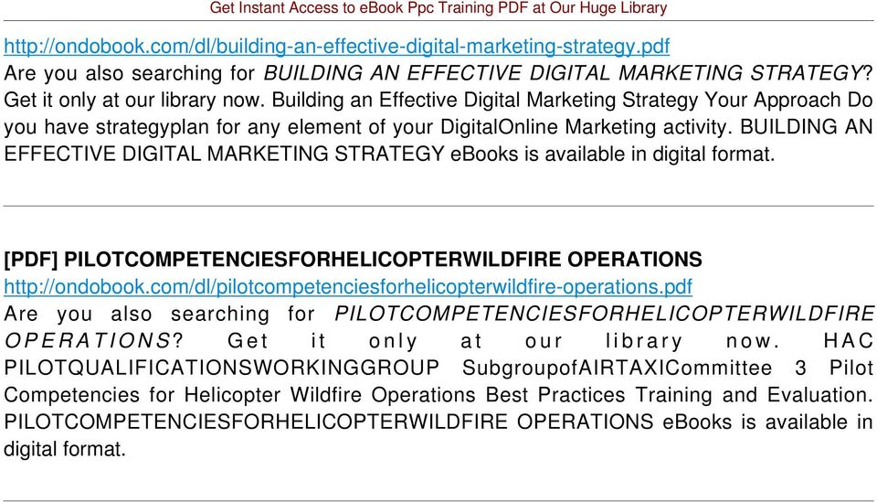 BUILDING AN EFFECTIVE DIGITAL MARKETING STRATEGY ebooks is available in digital format. [PDF] PILOTCOMPETENCIESFORHELICOPTERWILDFIRE OPERATIONS http://ondobook.