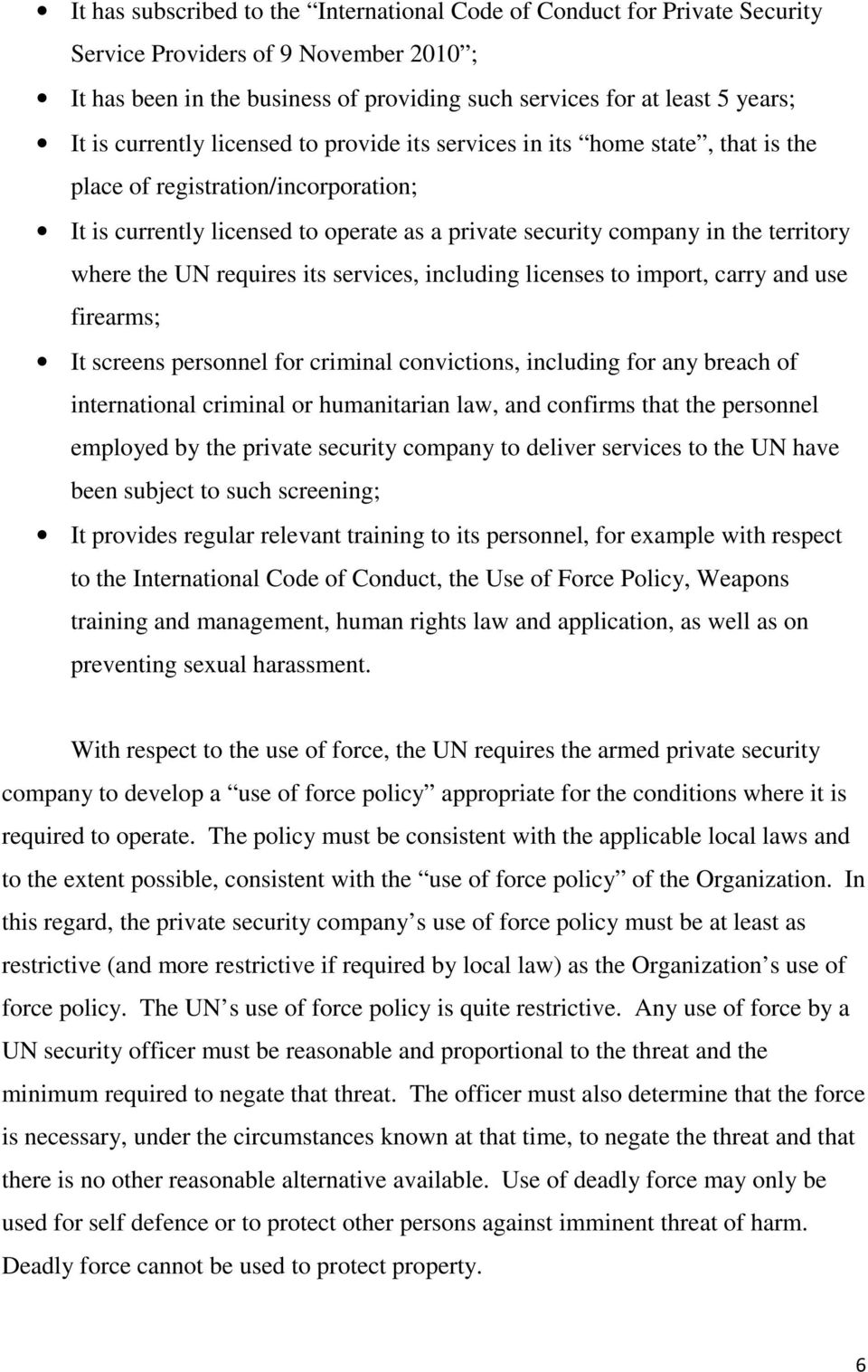 the UN requires its services, including licenses to import, carry and use firearms; It screens personnel for criminal convictions, including for any breach of international criminal or humanitarian