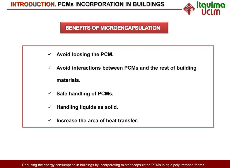 Avoid interactions between PCMs and the rest of