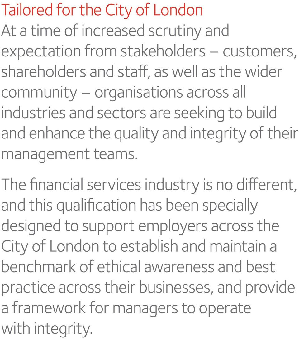 The financial services industry is no different, and this qualification has been specially designed to support employers across the City of London to