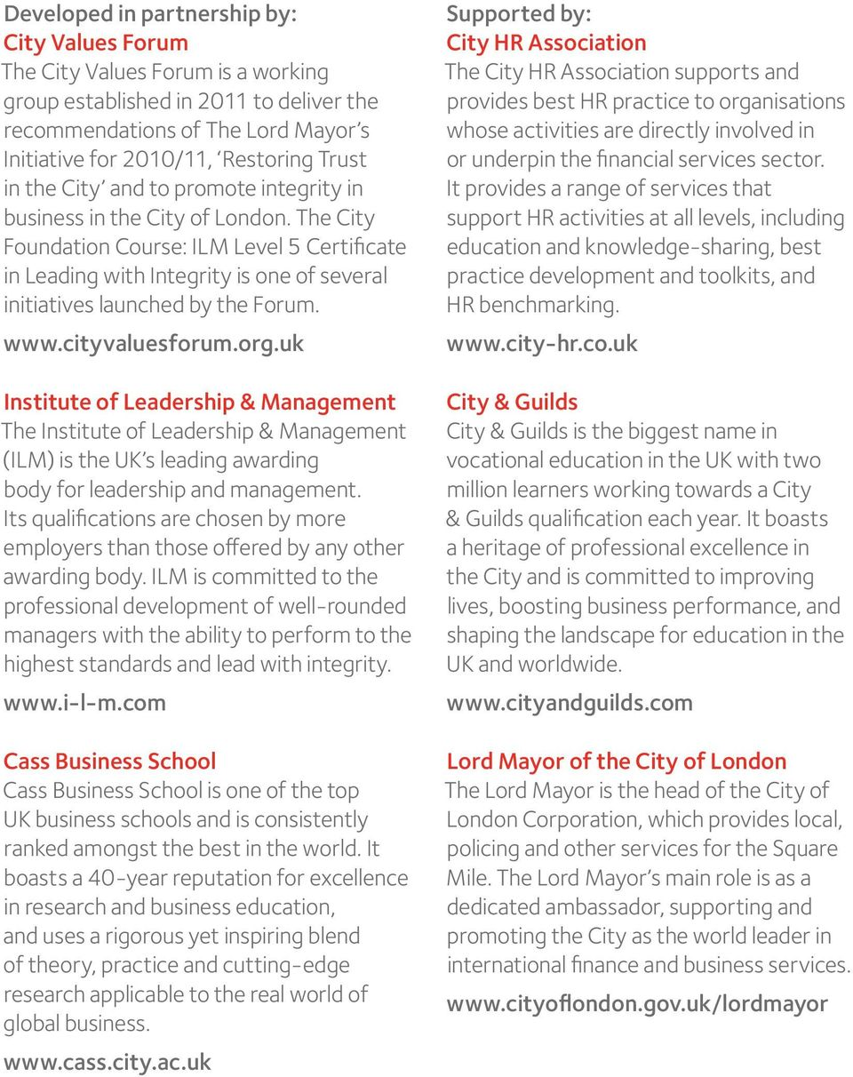 The City Foundation Course: ILM Level 5 Certificate in Leading with Integrity is one of several initiatives launched by the Forum. www.cityvaluesforum.org.
