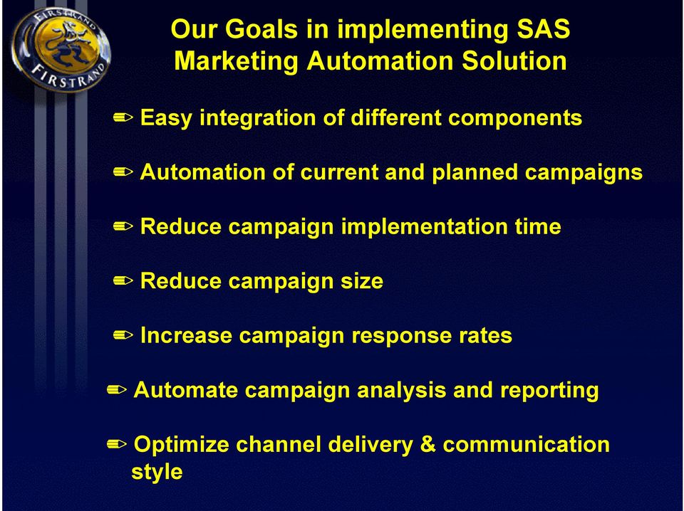 implementation time Reduce campaign size Increase campaign response rates