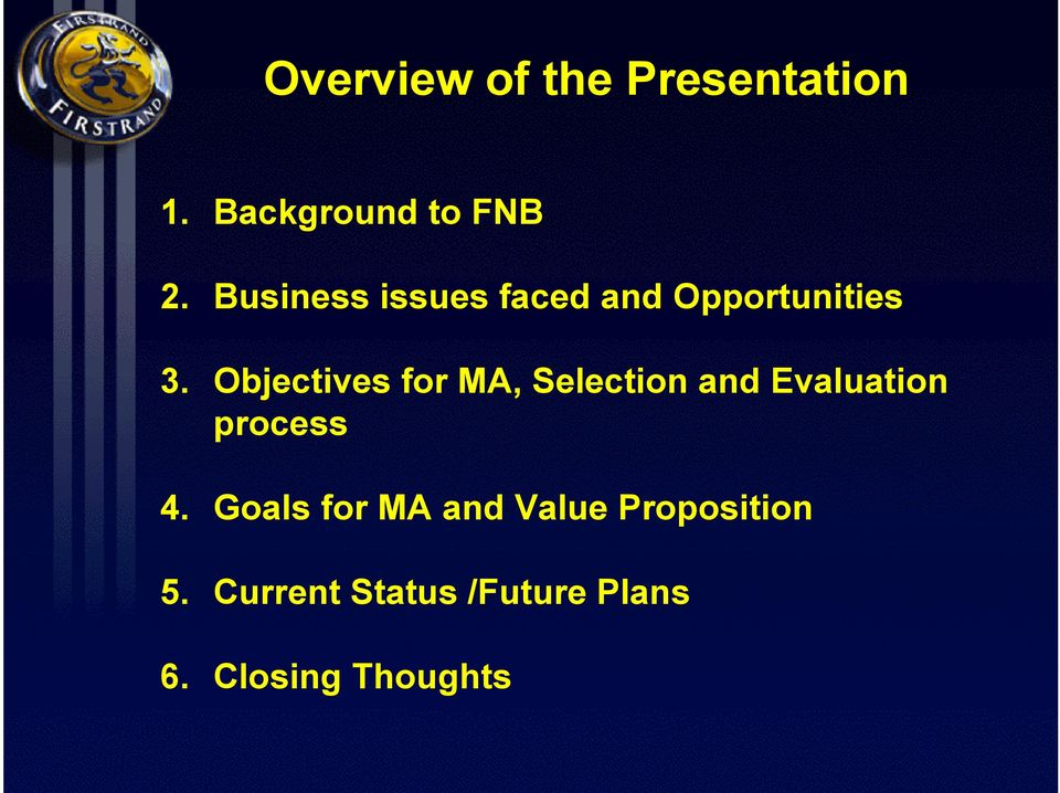 Objectives for MA, Selection and Evaluation process 4.