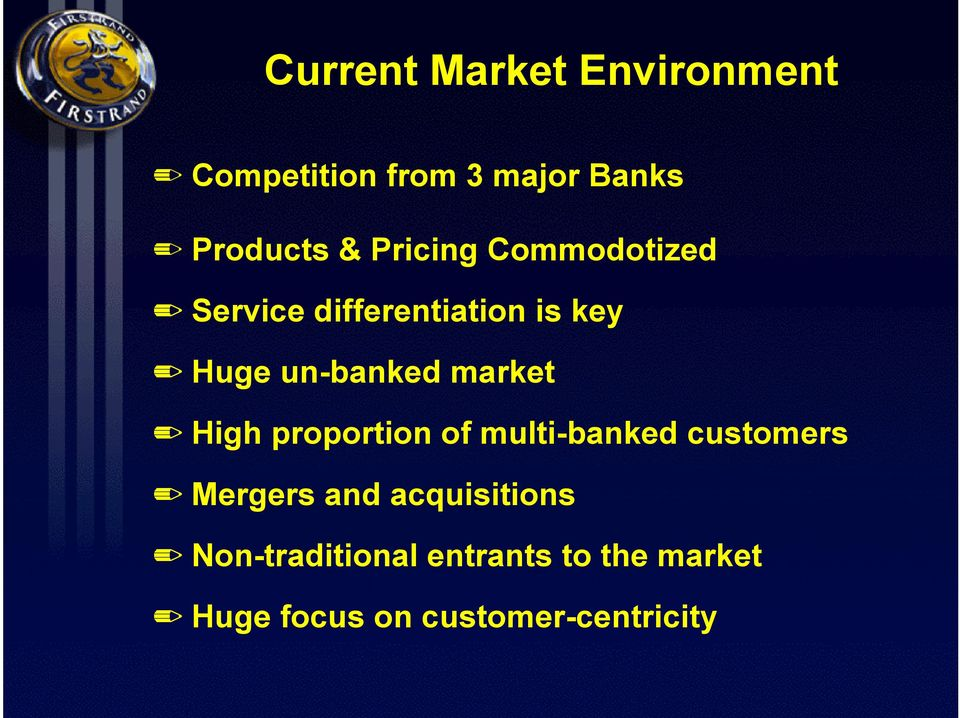 market High proportion of multi-banked customers Mergers and