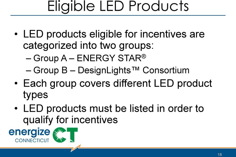 DesignLights Consortium Each group covers different LED product