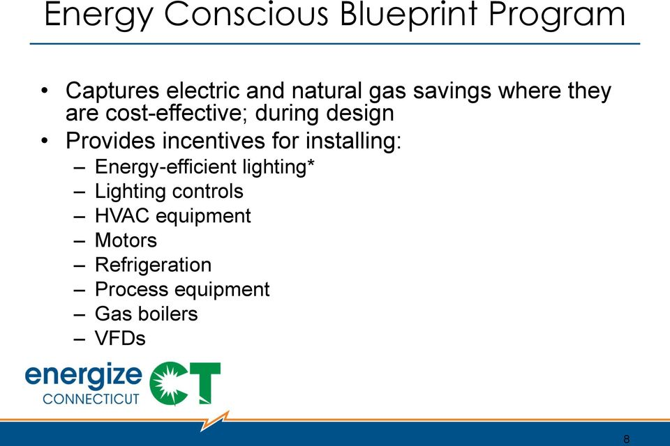 incentives for installing: Energy-efficient lighting* Lighting