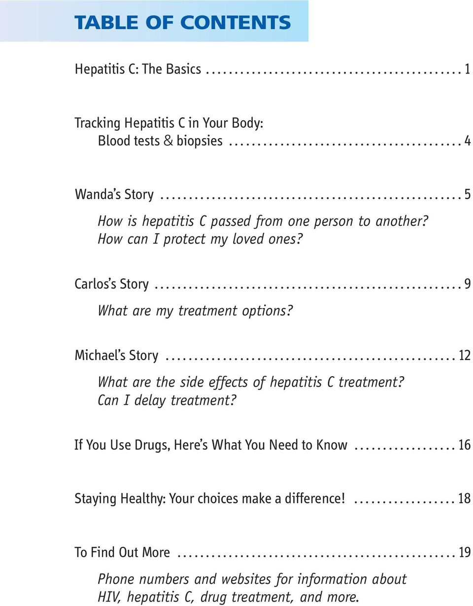 Michael s Story................................................... 12 What are the side effects of hepatitis C treatment? Can I delay treatment? If You Use Drugs, Here s What You Need to Know.
