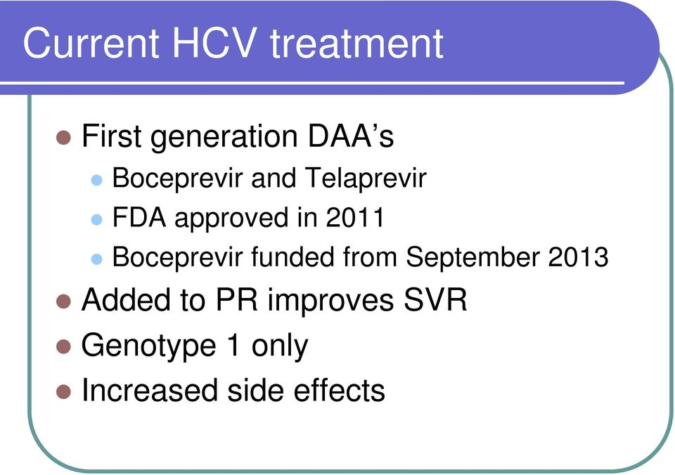 Boceprevir funded from September 2013 Added to