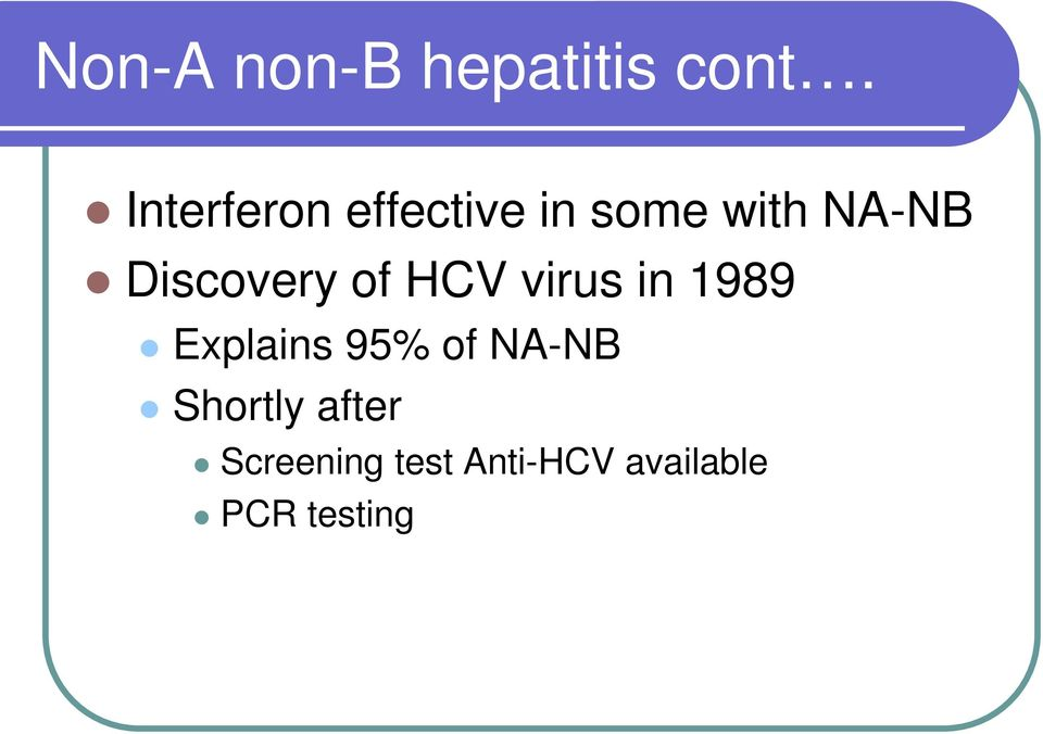 Discovery of HCV virus in 1989 Explains 95%