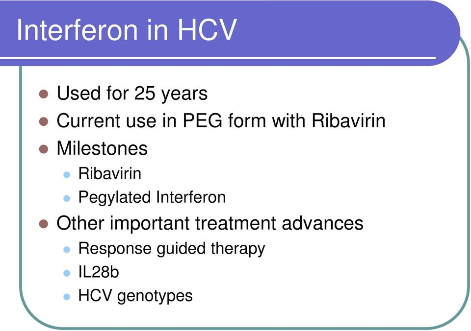 Pegylated Interferon Other important treatment