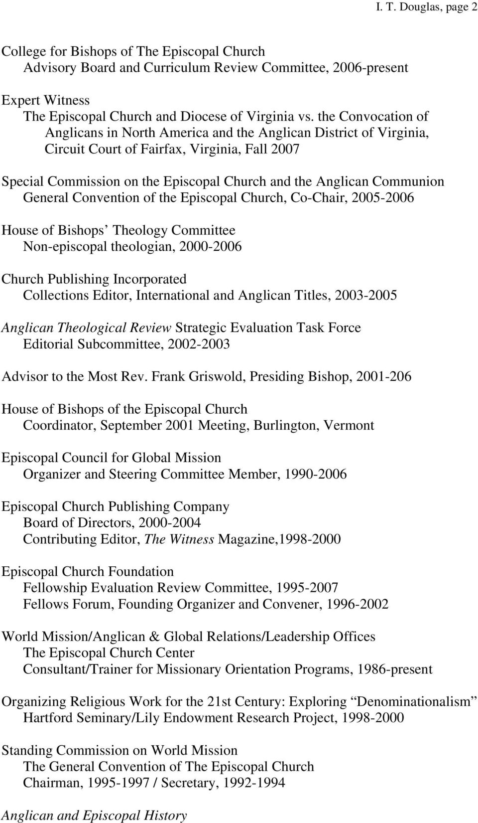 Communion General Convention of the Episcopal Church, Co-Chair, 2005-2006 House of Bishops Theology Committee Non-episcopal theologian, 2000-2006 Church Publishing Incorporated Collections Editor,