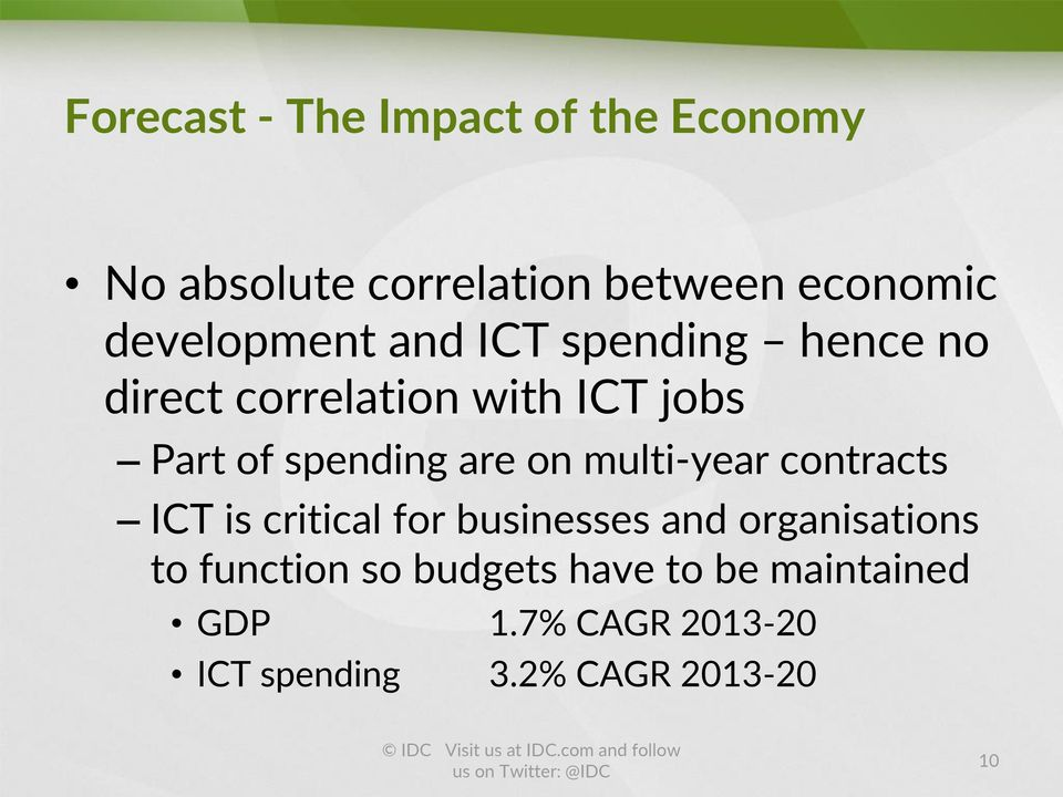 is critical for businesses and organisations to function so budgets have to be maintained GDP 1.