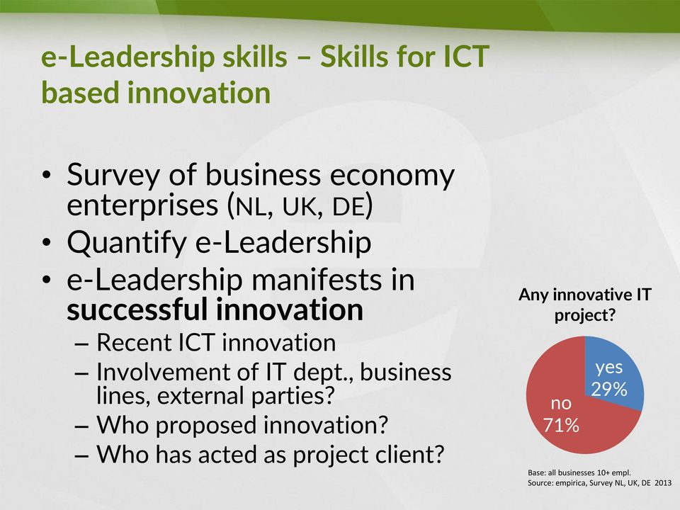 IT dept., business lines, external parties? Who proposed innovation? Who has acted as project client?