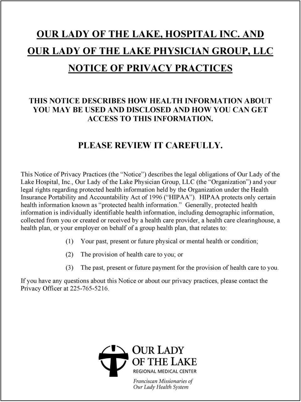 INFORMATION. PLEASE REVIEW IT CAREFULLY. This Notice of Privacy Practices (the Notice ) describes the legal obligations of Our Lady of the Lake Hospital, Inc.