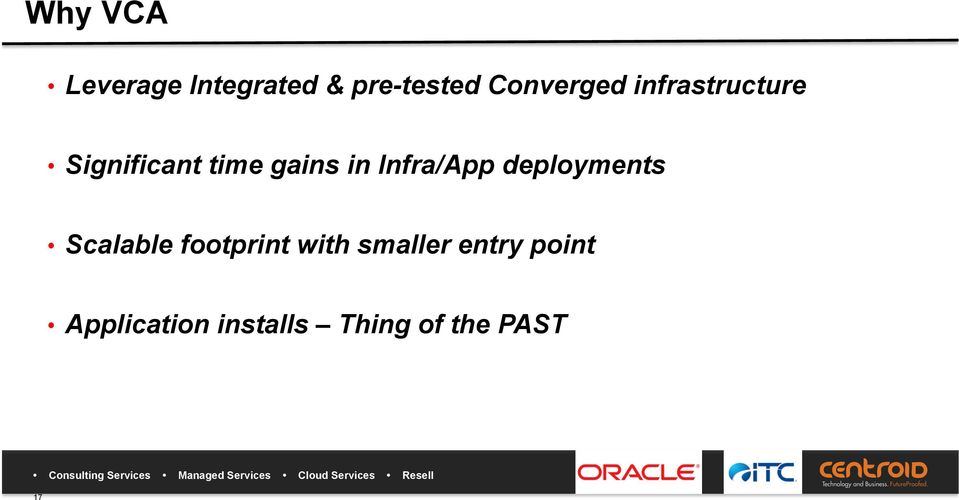 in Infra/App deployments Scalable footprint with