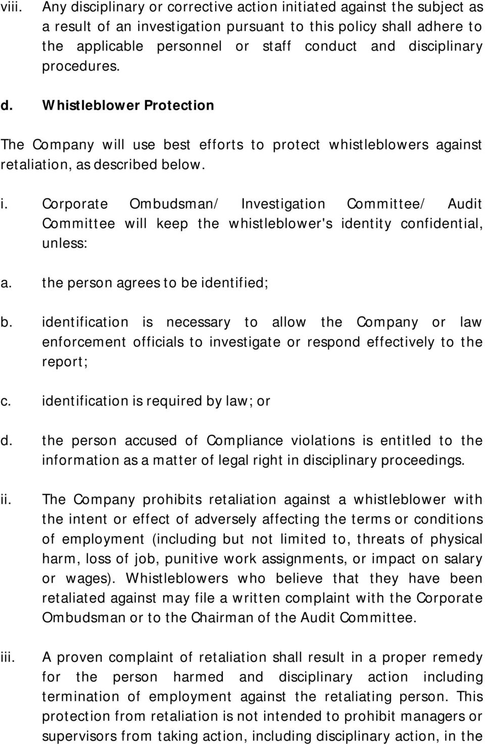 Corporate Ombudsman/ Investigation Committee/ Audit Committee will keep the whistleblower's identity confidential, unless: a. the person agrees to be identified; b.
