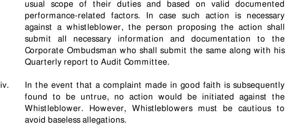 documentation to the Corporate Ombudsman who shall submit the same along with his Quarterly report to Audit Committee. iv.
