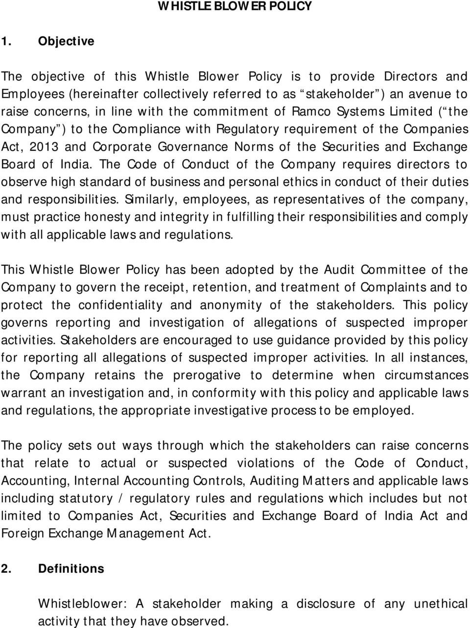 commitment of Ramco Systems Limited ( the Company ) to the Compliance with Regulatory requirement of the Companies Act, 2013 and Corporate Governance Norms of the Securities and Exchange Board of
