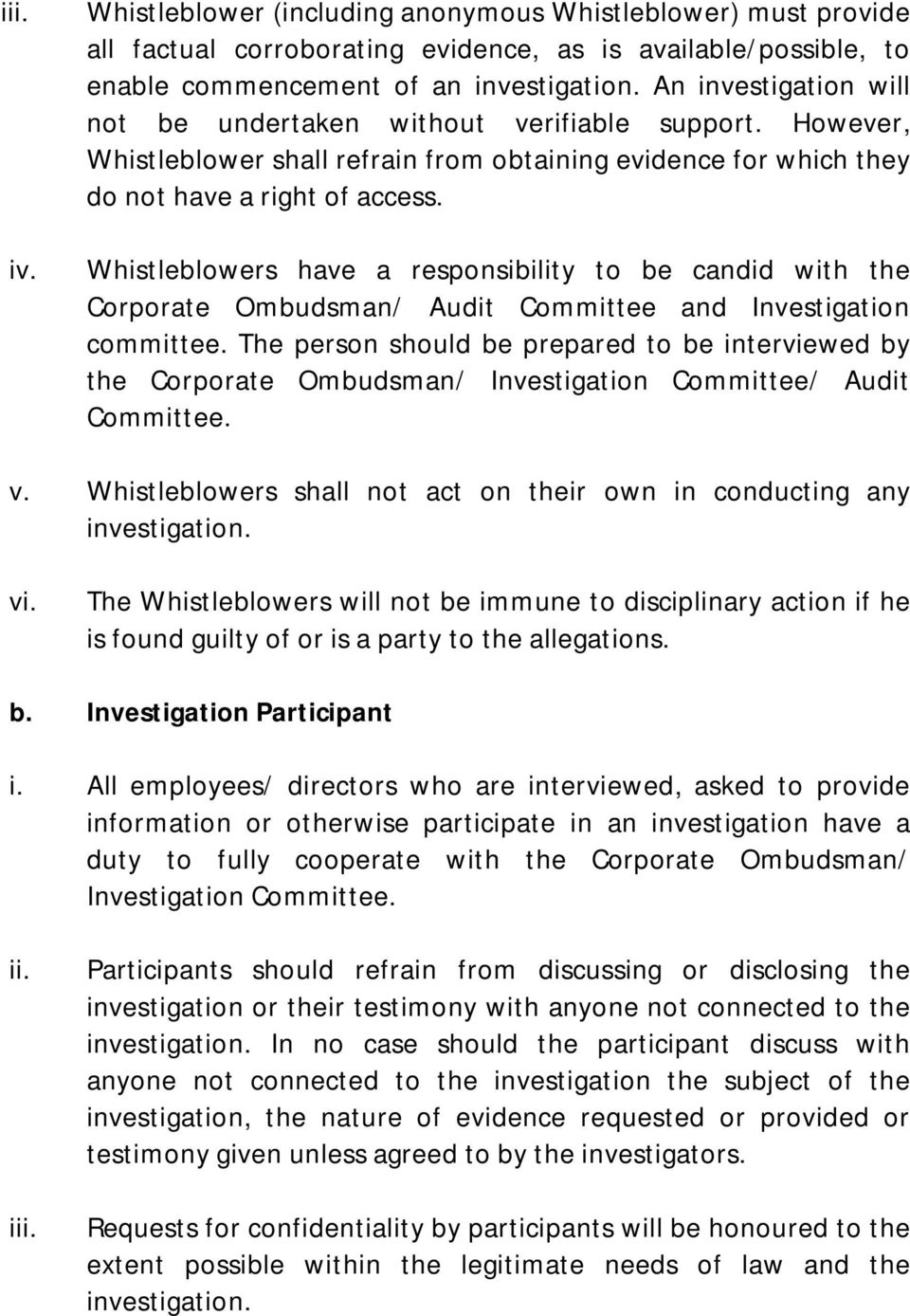 Whistleblowers have a responsibility to be candid with the Corporate Ombudsman/ Audit Committee and Investigation committee.