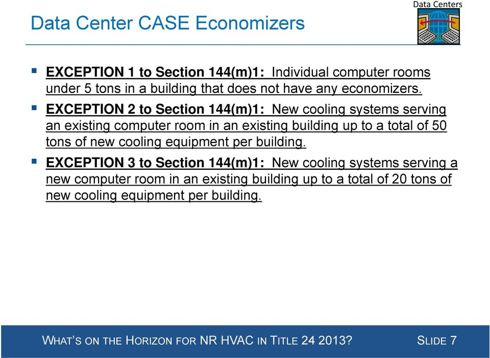 EXCEPTION 2 to Section 144(m)1: New cooling systems serving an existing computer room in an existing building up to a total of 50 tons of
