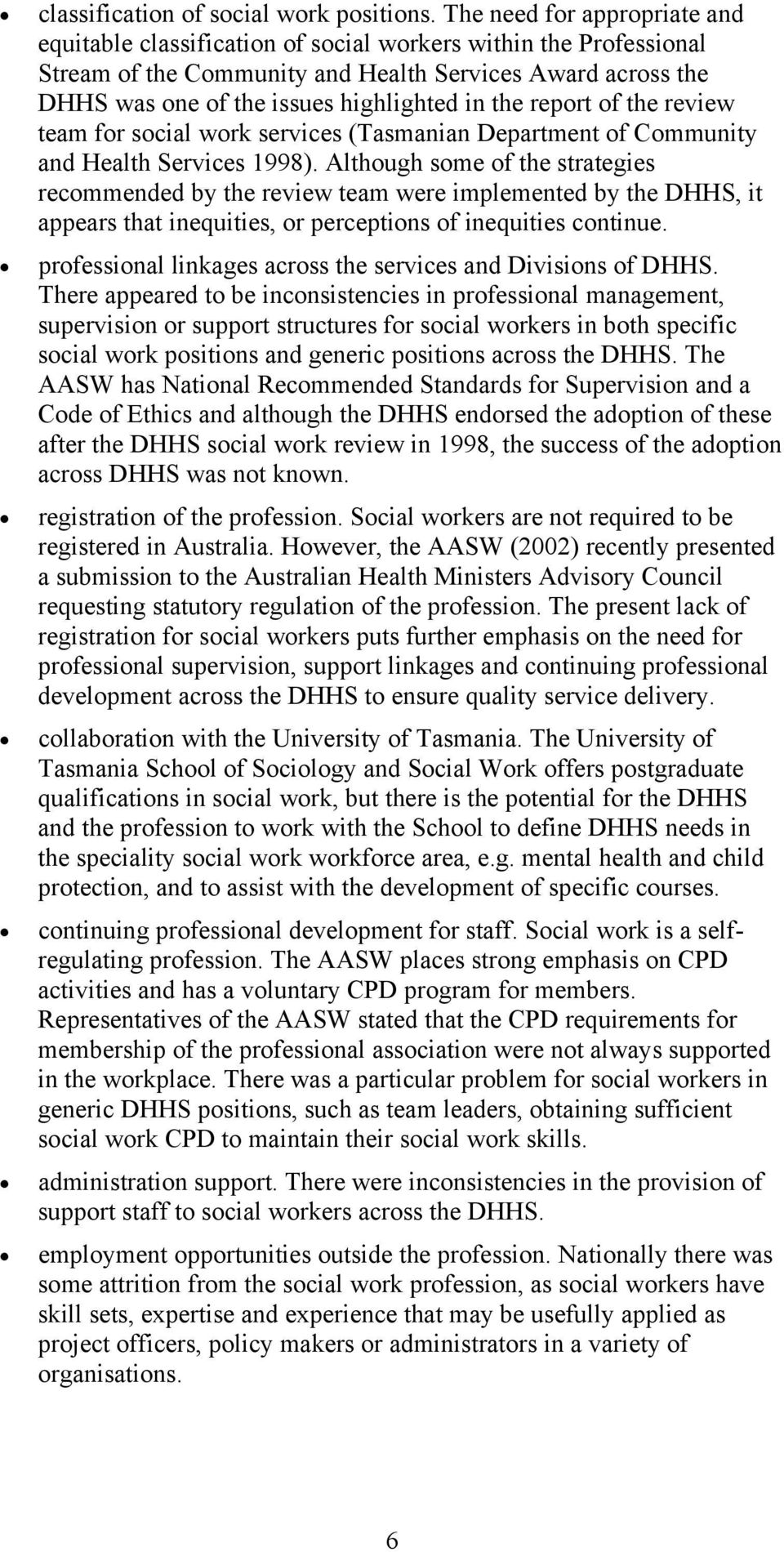 the report of the review team for social work services (Tasmanian Department of Community and Health Services 1998).