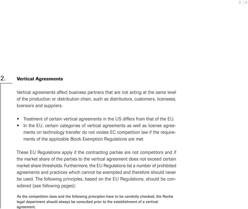and suppliers. Treatment of certain vertical agreements in the US differs from that of the EU.