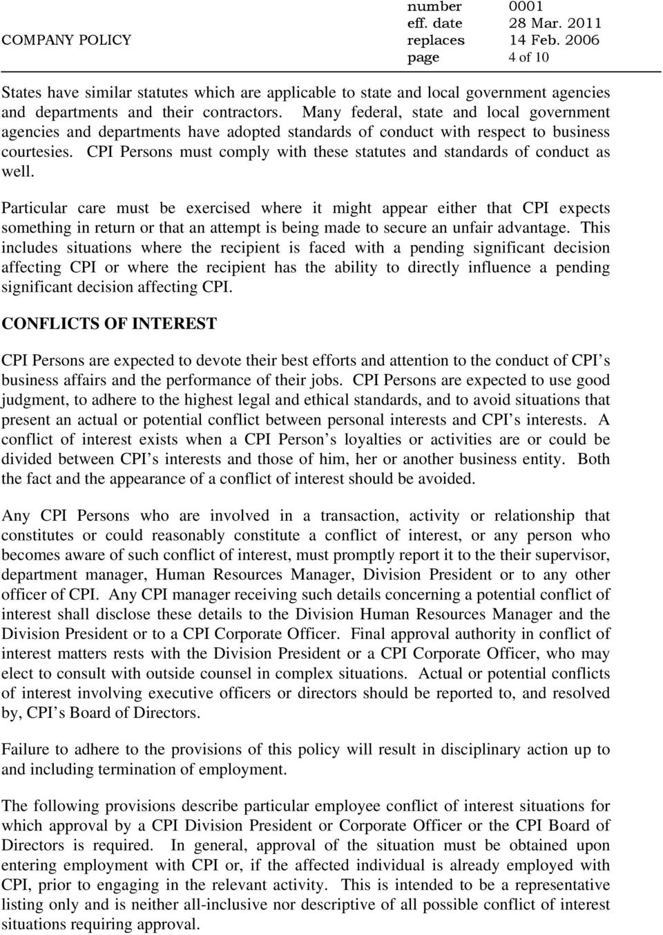 CPI Persons must comply with these statutes and standards of conduct as well.