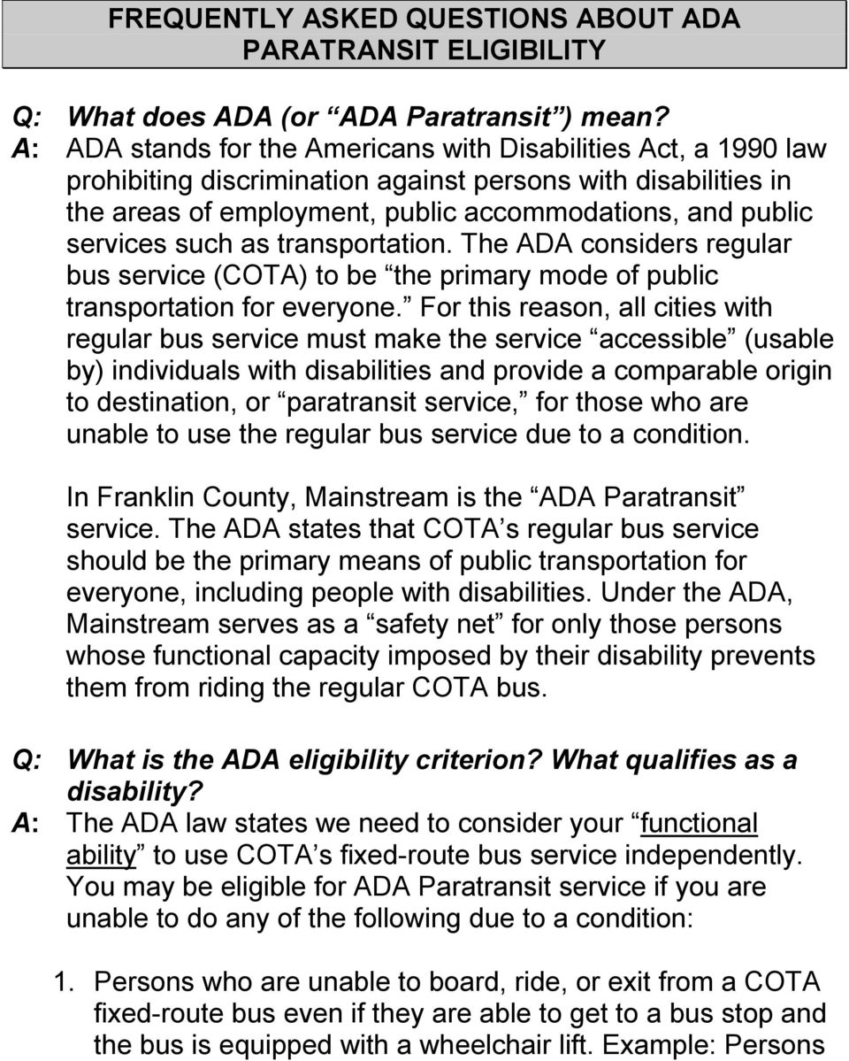 such as transportation. The ADA considers regular bus service (COTA) to be the primary mode of public transportation for everyone.