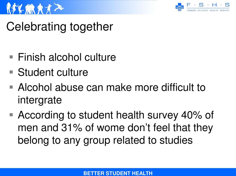 intergrate According to student health survey 40% of men