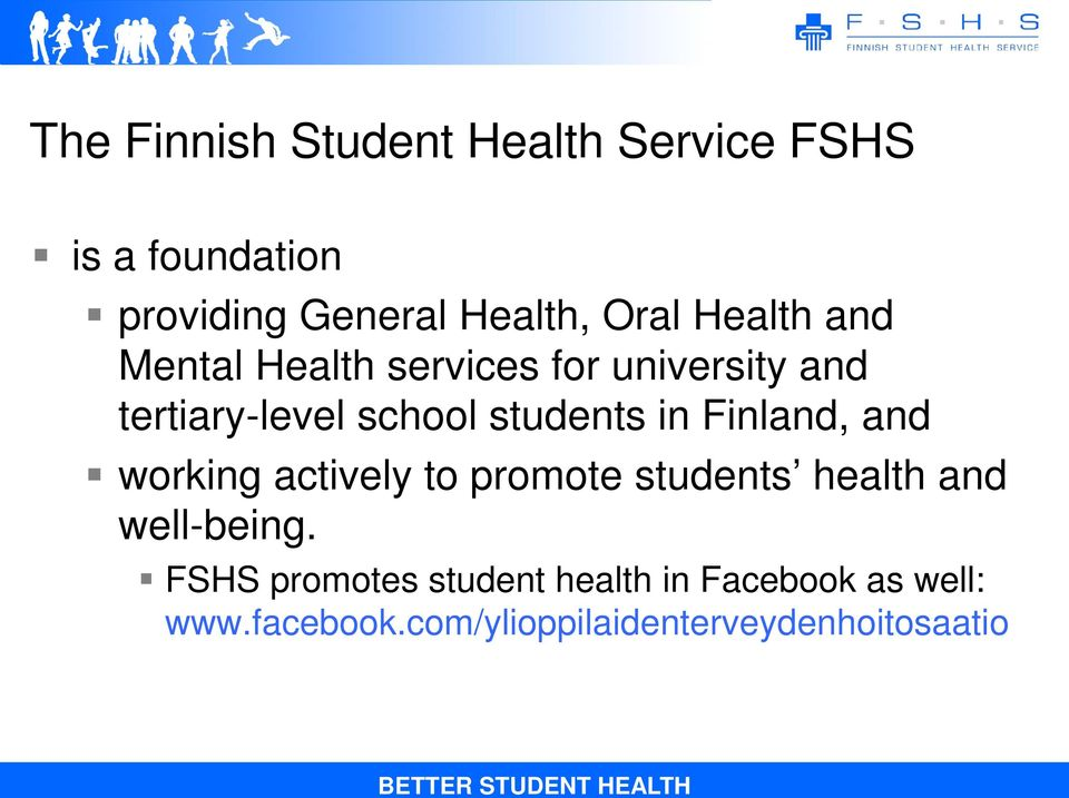 Finland, and working actively to promote students health and well-being.