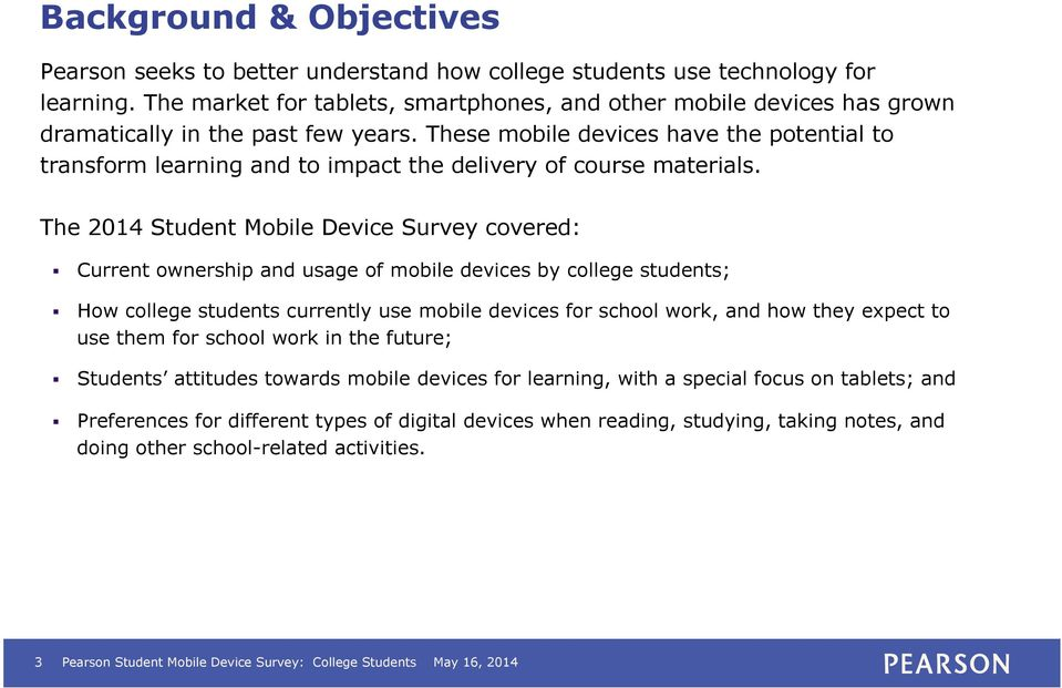 These mobile devices have the potential to transform learning and to impact the delivery of course materials.