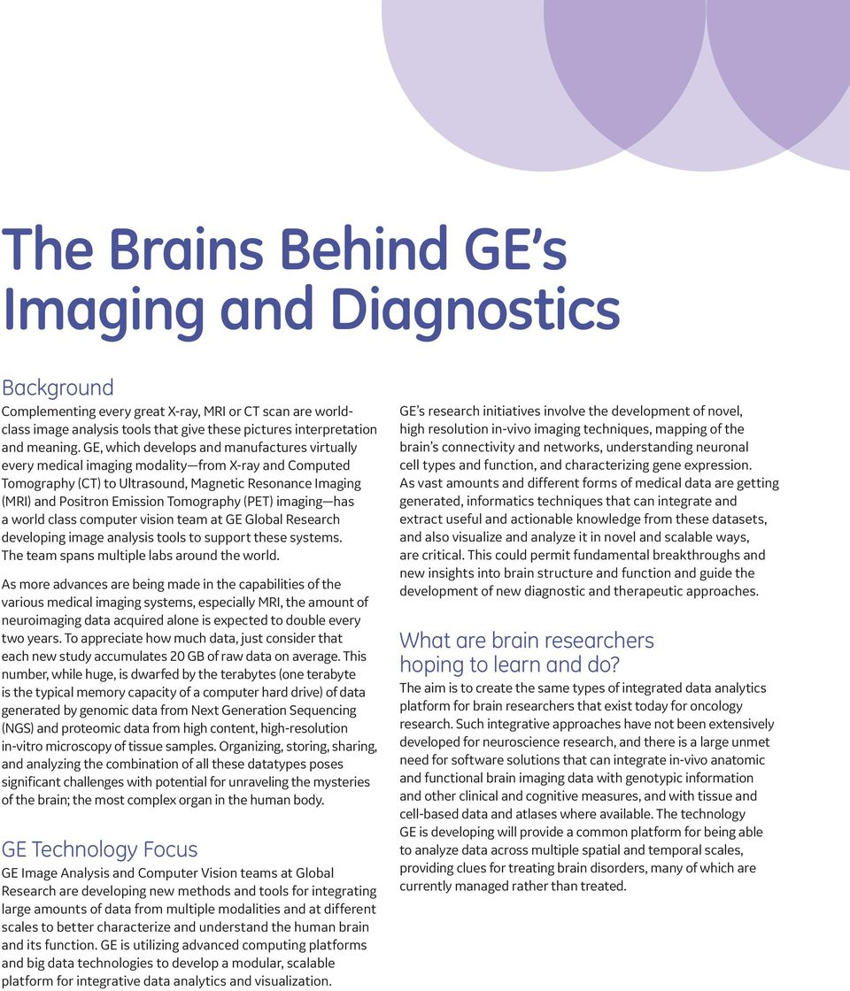 (PET) imaging has a world class computer vision team at GE Global Research developing image analysis tools to support these systems. The team spans multiple labs around the world.