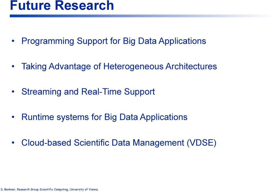 Runtime systems for Big Data Applications Cloud-based Scientific Data